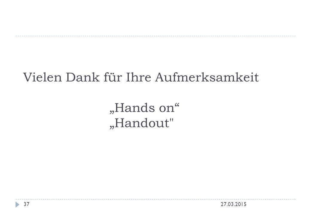"""Vielen Dank für Ihre Aufmerksamkeit """"Hands on """"Handout"""