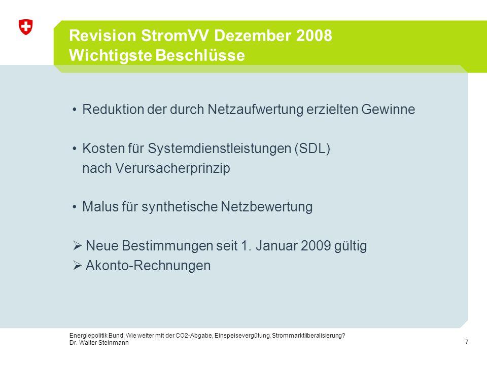 Revision StromVV Dezember 2008 Wichtigste Beschlüsse