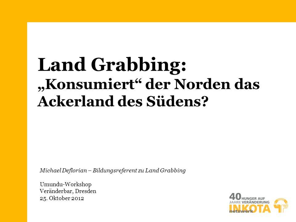 """Land Grabbing: """"Konsumiert der Norden das Ackerland des Südens"""