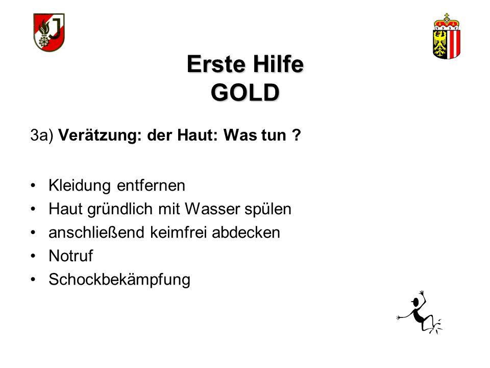 Erste Hilfe GOLD 3a) Verätzung: der Haut: Was tun Kleidung entfernen