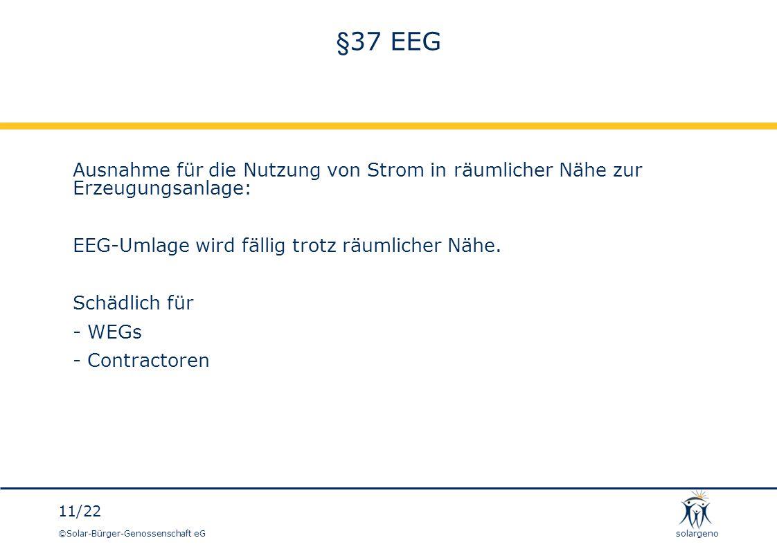 §37 EEG Ausnahme für die Nutzung von Strom in räumlicher Nähe zur Erzeugungsanlage: EEG-Umlage wird fällig trotz räumlicher Nähe.