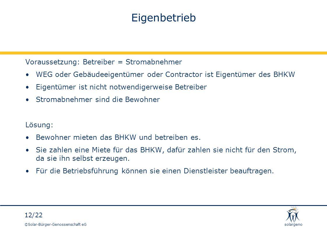 Eigenbetrieb Voraussetzung: Betreiber = Stromabnehmer