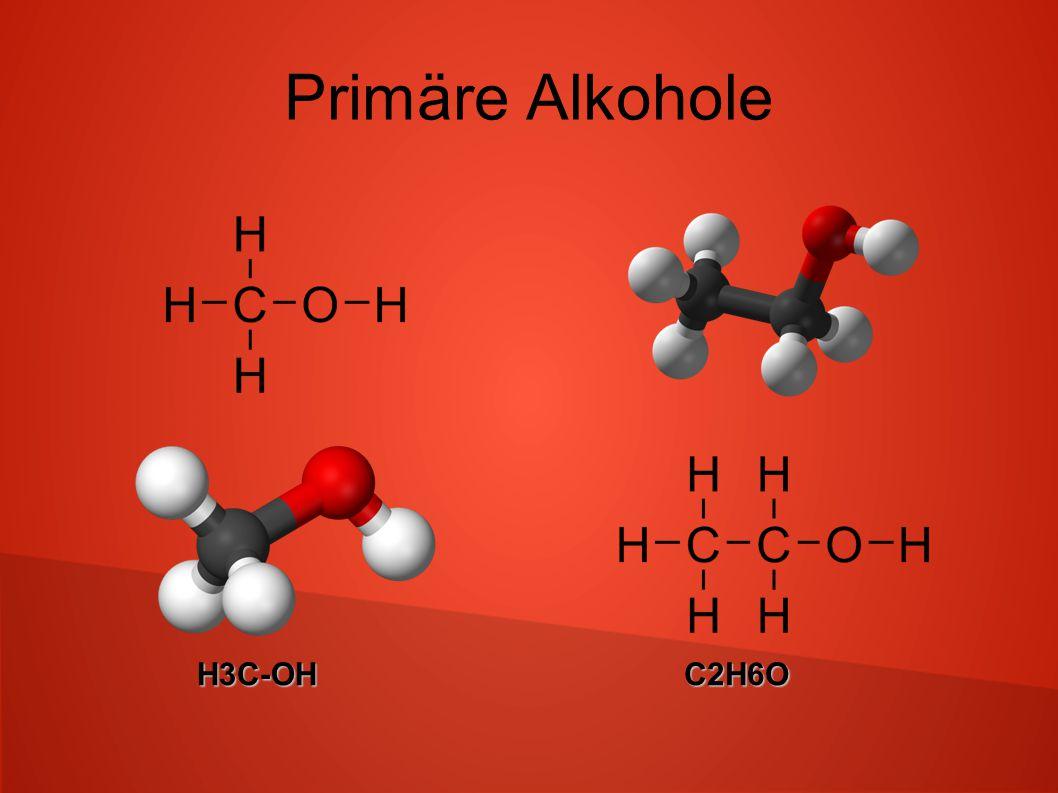 Primäre Alkohole H3C-OH C2H6O