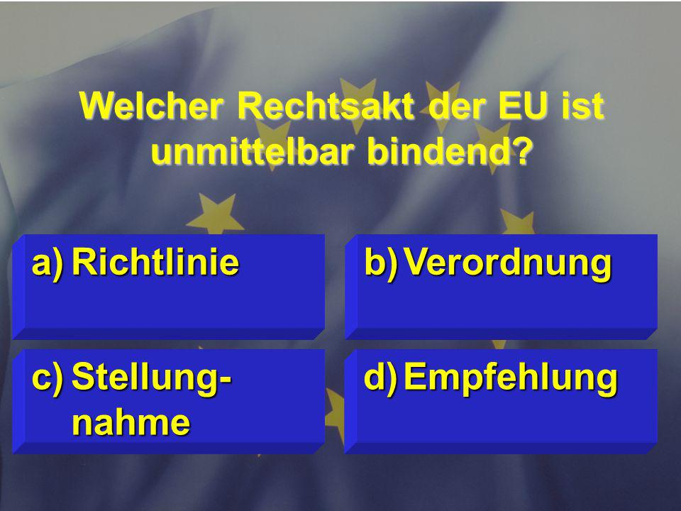 Welcher Rechtsakt der EU ist unmittelbar bindend
