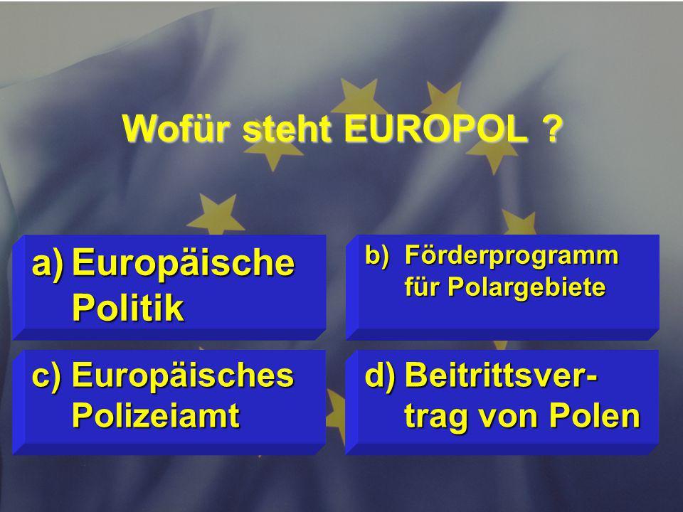 Wofür steht EUROPOL Europäische Politik Europäisches Polizeiamt