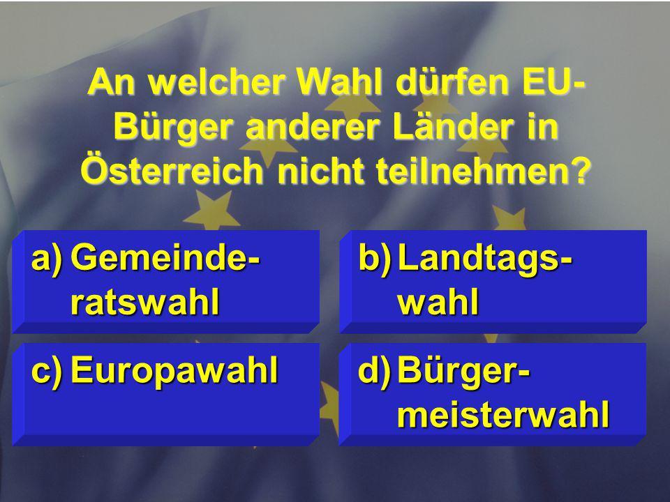 An welcher Wahl dürfen EU-Bürger anderer Länder in Österreich nicht teilnehmen