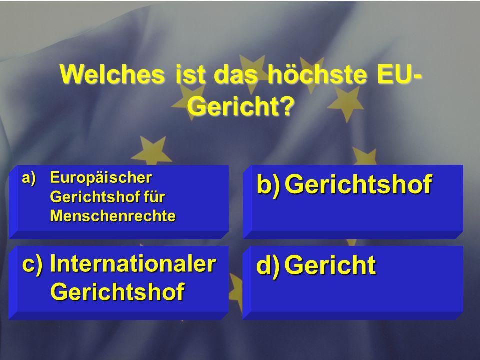 Welches ist das höchste EU-Gericht