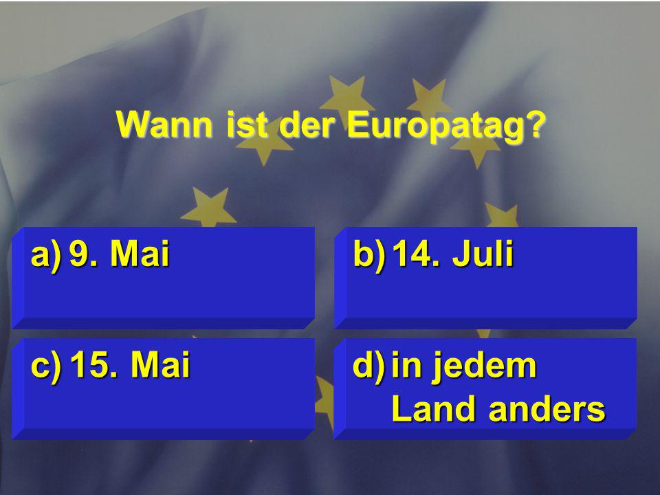 Wann ist der Europatag 9. Mai 14. Juli 15. Mai in jedem Land anders