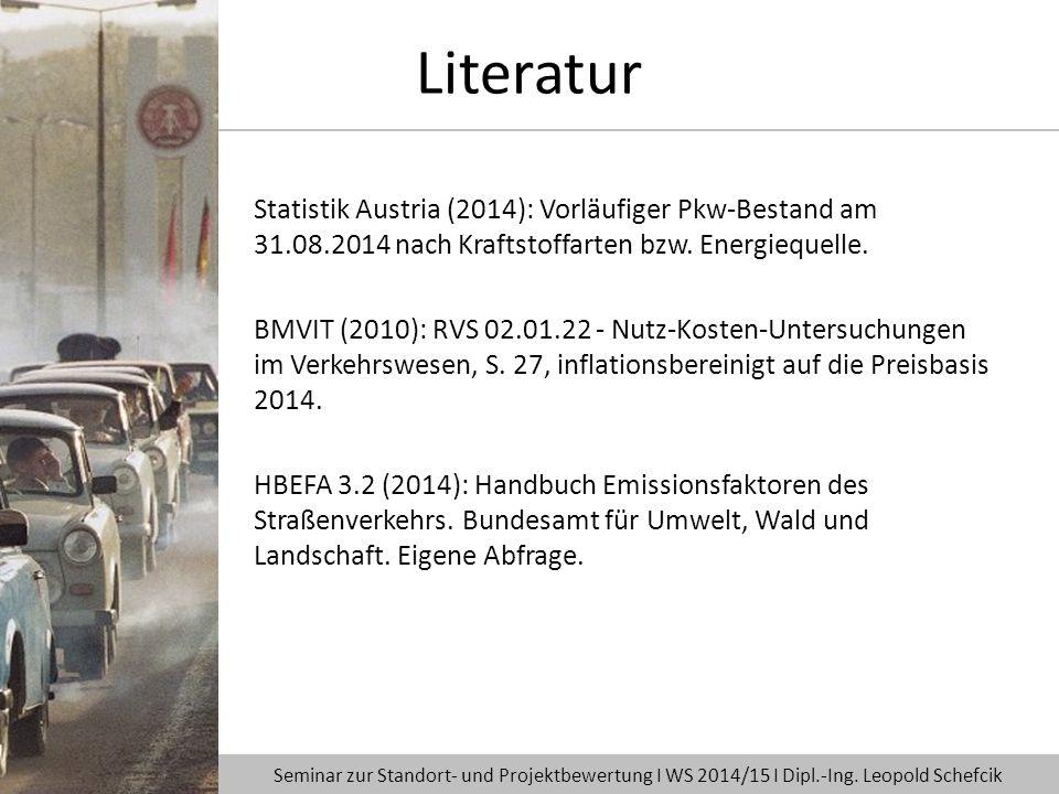 Literatur Statistik Austria (2014): Vorläufiger Pkw-Bestand am 31.08.2014 nach Kraftstoffarten bzw. Energiequelle.