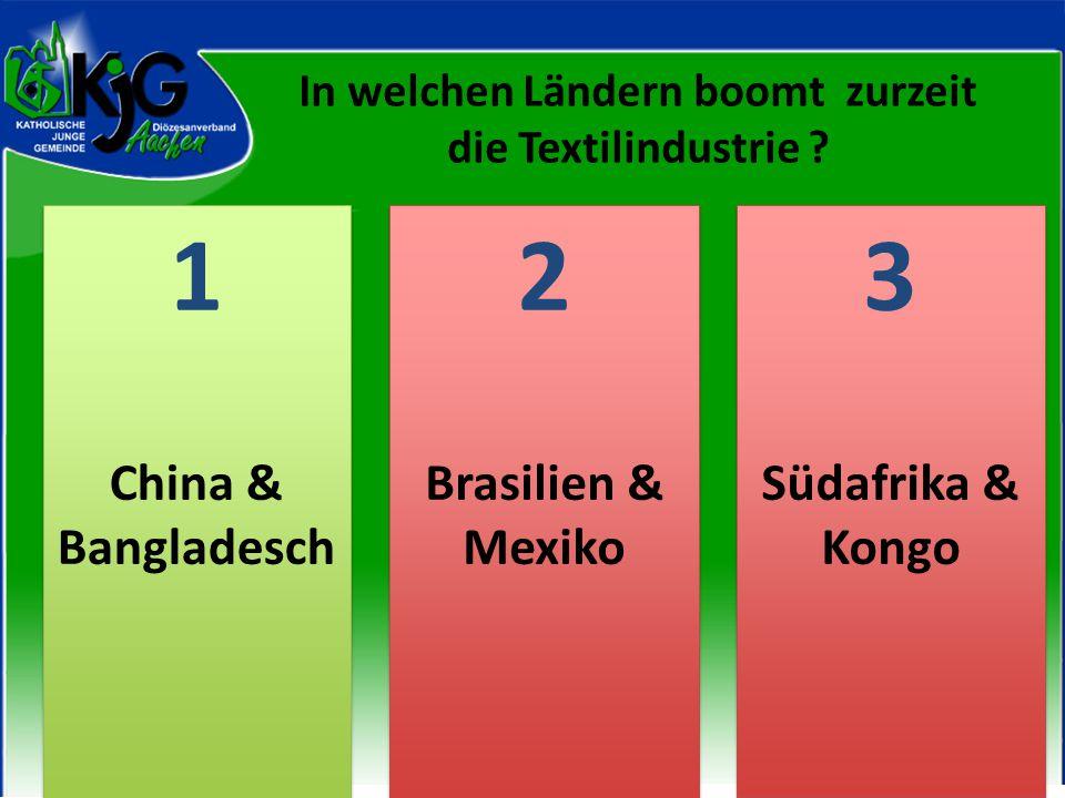 In welchen Ländern boomt zurzeit die Textilindustrie