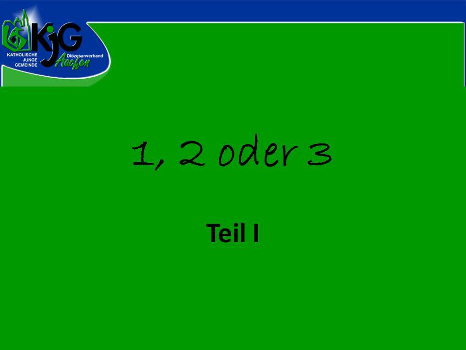 1, 2 oder 3 Teil I