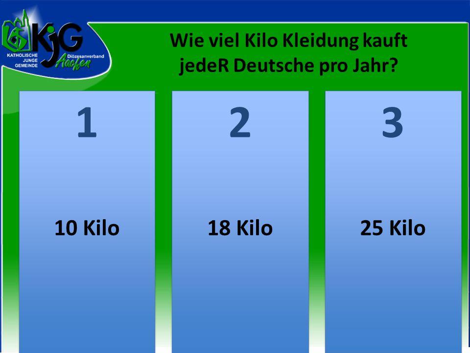 Wie viel Kilo Kleidung kauft jedeR Deutsche pro Jahr