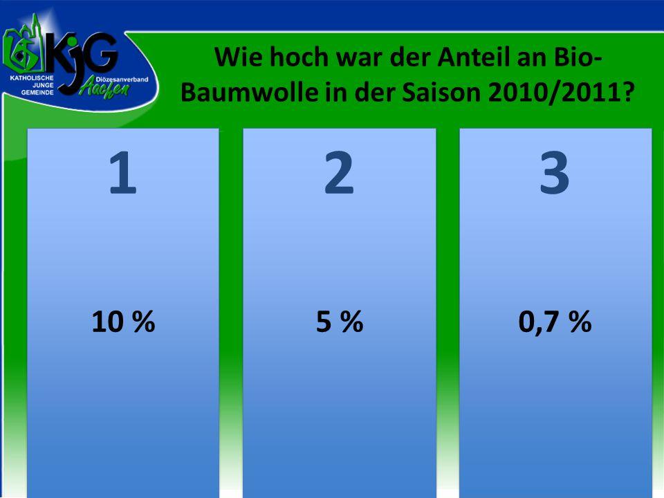 Wie hoch war der Anteil an Bio-Baumwolle in der Saison 2010/2011