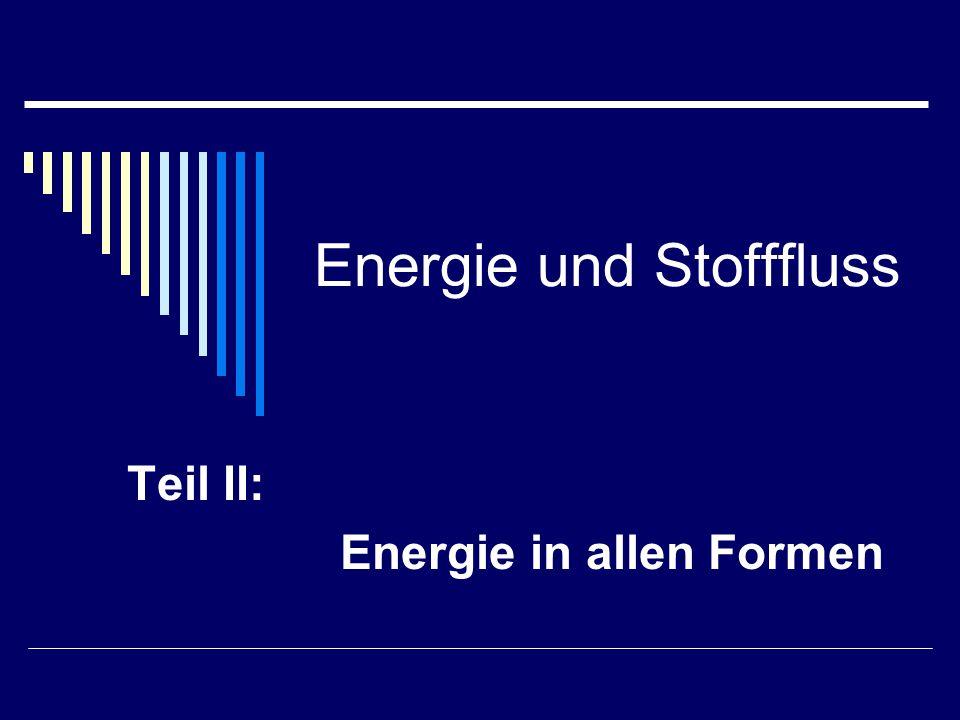 Energie und Stofffluss