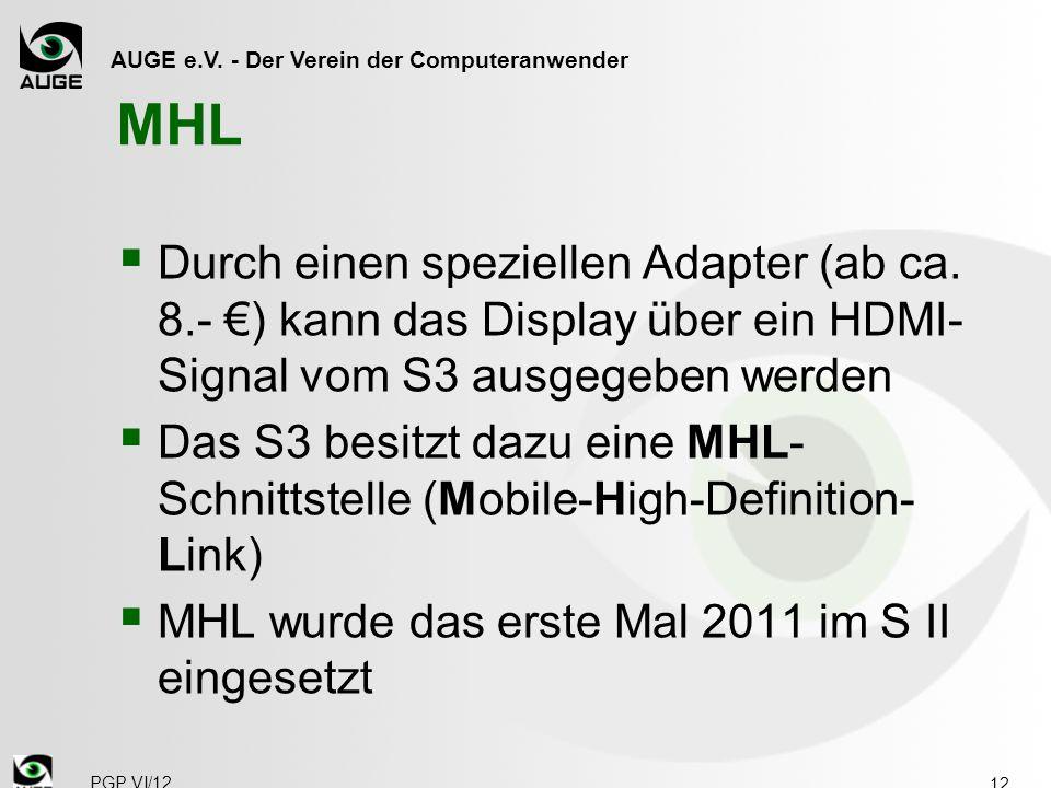 MHL Durch einen speziellen Adapter (ab ca. 8.- €) kann das Display über ein HDMI-Signal vom S3 ausgegeben werden.