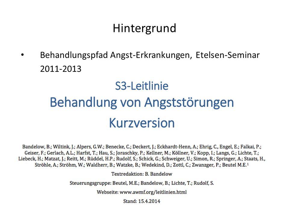 Hintergrund Behandlungspfad Angst-Erkrankungen, Etelsen-Seminar 2011-2013. Degam-Anwender-Version in Arbeit, vorrauss. 09/2015 fertig.