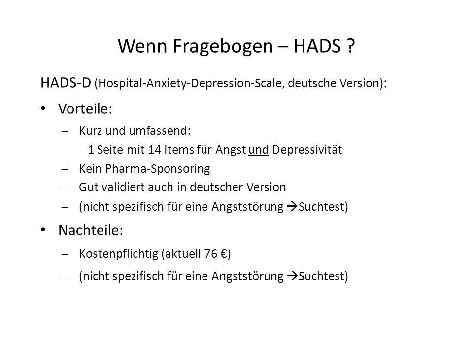 Wenn Fragebogen – HADS HADS-D (Hospital-Anxiety-Depression-Scale, deutsche Version): Vorteile: Kurz und umfassend: