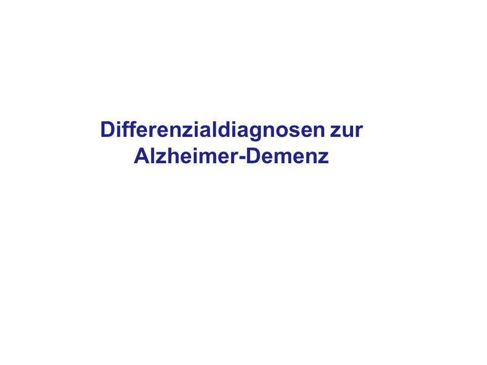 Differenzialdiagnosen zur Alzheimer-Demenz