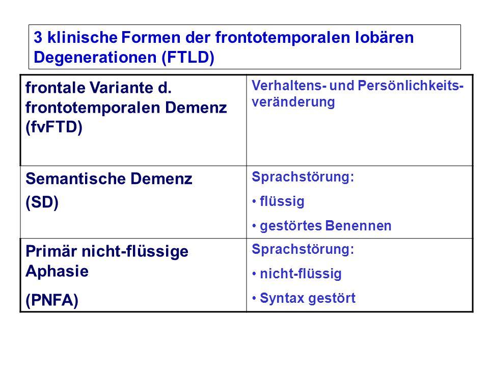 3 klinische Formen der frontotemporalen lobären Degenerationen (FTLD)