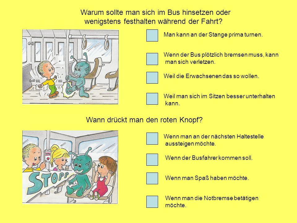 Warum sollte man sich im Bus hinsetzen oder