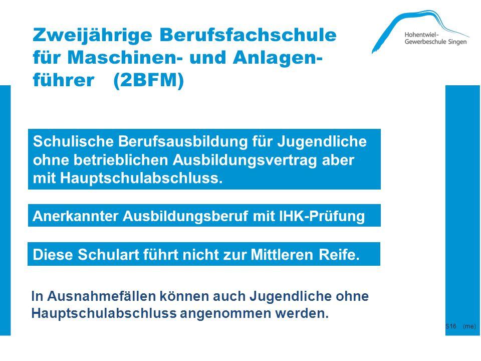 Zweijährige Berufsfachschule für Maschinen- und Anlagen-führer (2BFM)