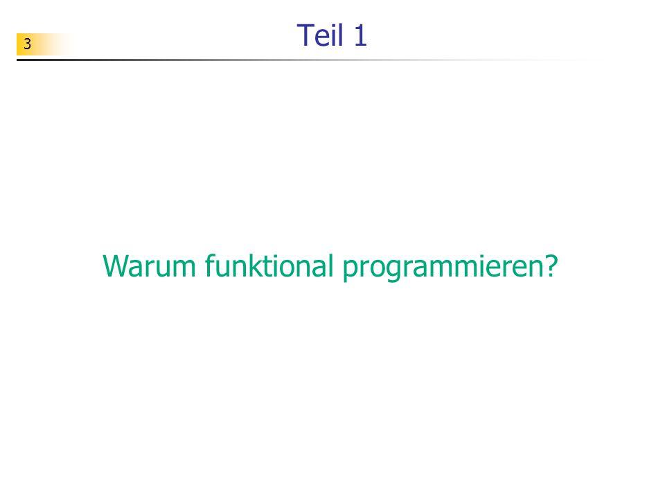 Warum funktional programmieren