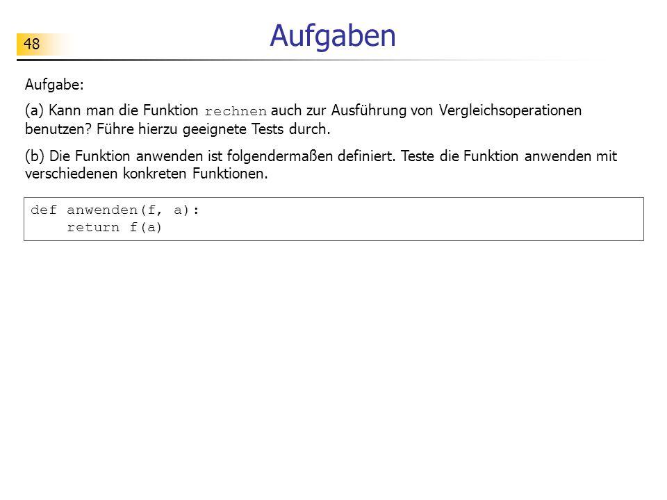 Aufgaben Aufgabe: (a) Kann man die Funktion rechnen auch zur Ausführung von Vergleichsoperationen benutzen Führe hierzu geeignete Tests durch.