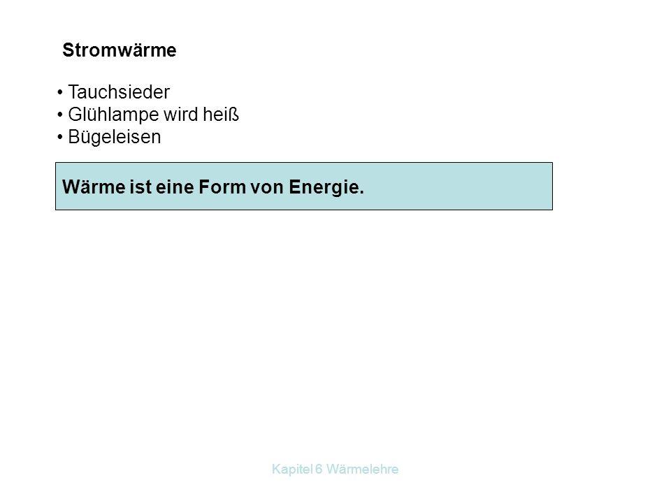 Wärme ist eine Form von Energie.