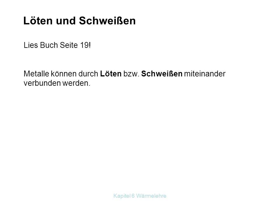 Löten und Schweißen Lies Buch Seite 19!