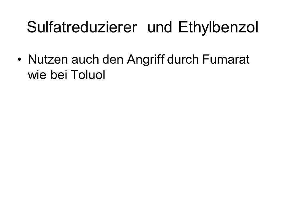 Sulfatreduzierer und Ethylbenzol