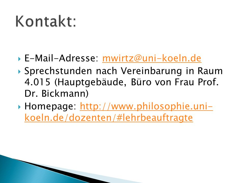 Kontakt: E-Mail-Adresse: mwirtz@uni-koeln.de