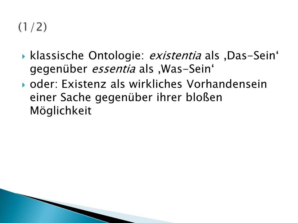 (1/2) klassische Ontologie: existentia als ,Das-Sein' gegenüber essentia als ,Was-Sein'