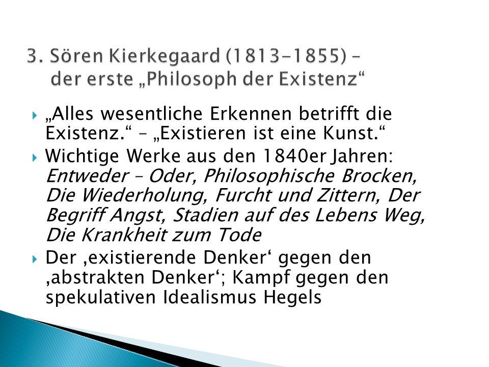 """3. Sören Kierkegaard (1813-1855) – der erste """"Philosoph der Existenz"""