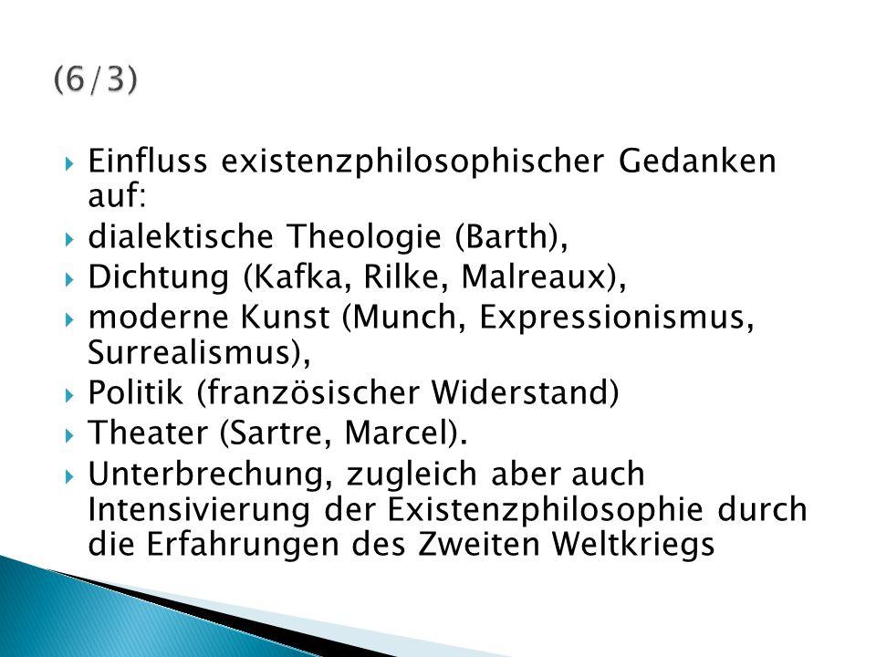 (6/3) Einfluss existenzphilosophischer Gedanken auf: