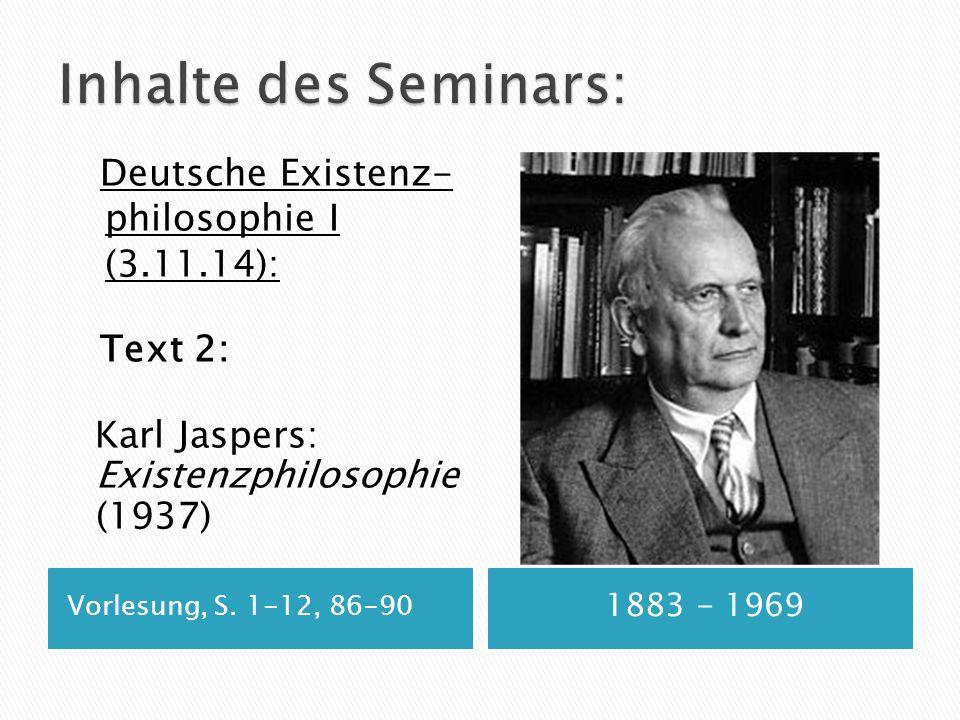 Inhalte des Seminars: philosophie I (3.11.14): Deutsche Existenz-