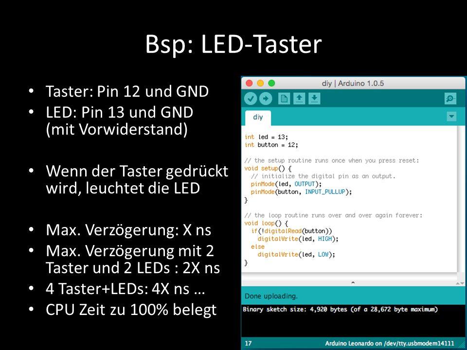 Bsp: LED-Taster Taster: Pin 12 und GND