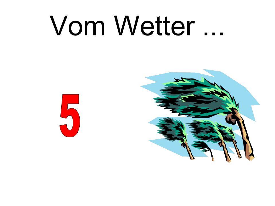 Vom Wetter ... 5