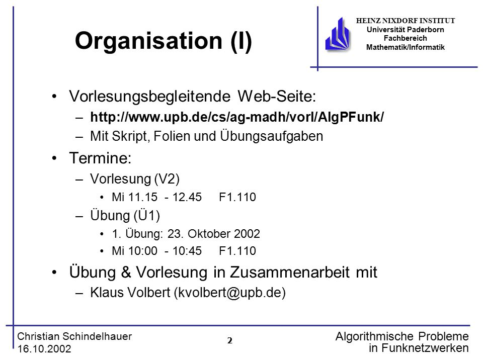 Organisation (I) Vorlesungsbegleitende Web-Seite: Termine: