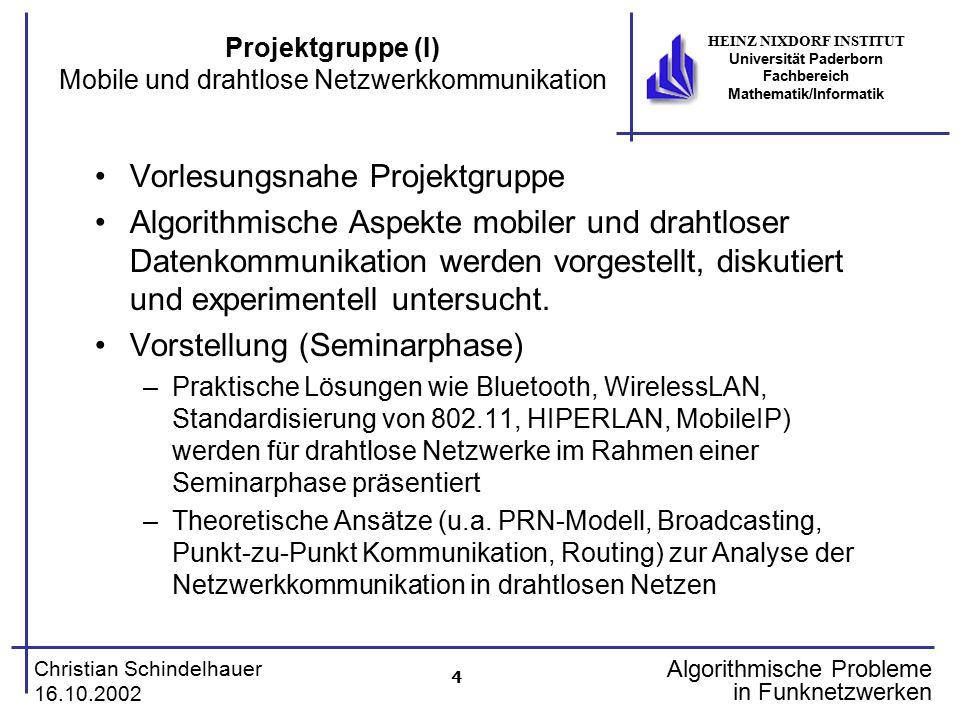 Projektgruppe (I) Mobile und drahtlose Netzwerkkommunikation