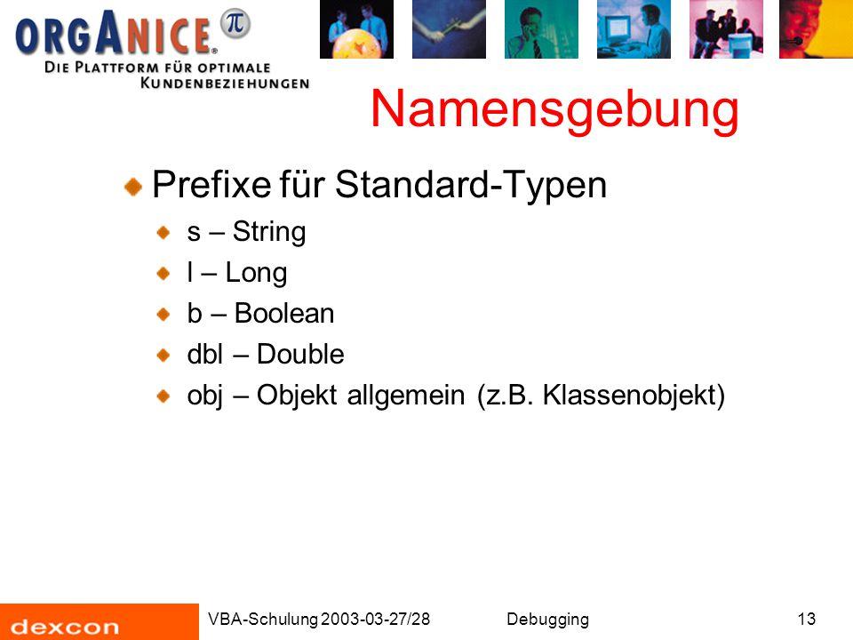 Namensgebung Prefixe für Standard-Typen s – String l – Long