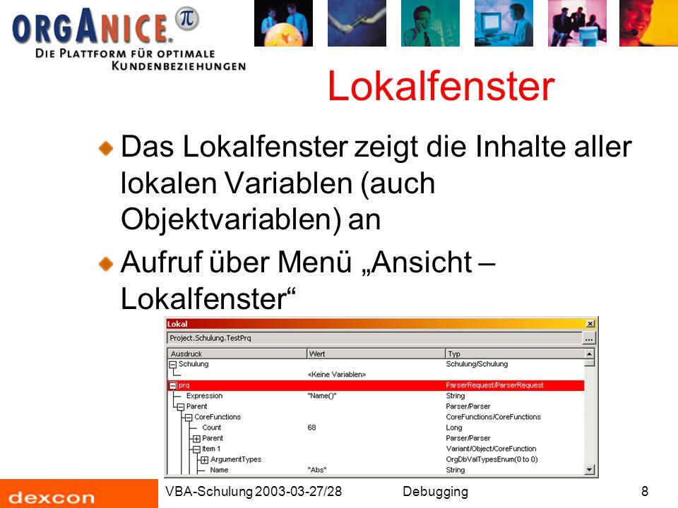"""Lokalfenster Das Lokalfenster zeigt die Inhalte aller lokalen Variablen (auch Objektvariablen) an. Aufruf über Menü """"Ansicht – Lokalfenster"""