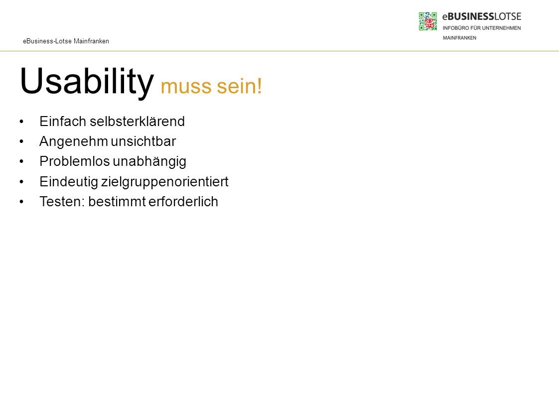 Usability muss sein! Einfach selbsterklärend Angenehm unsichtbar