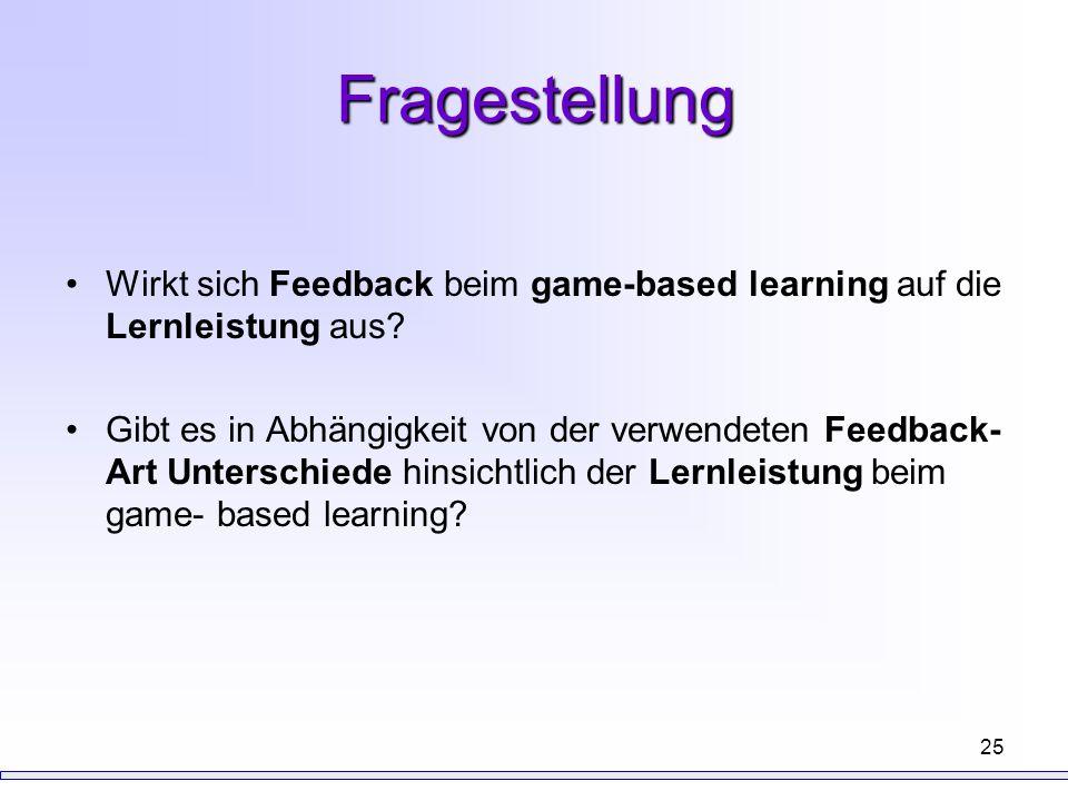 Fragestellung Wirkt sich Feedback beim game-based learning auf die Lernleistung aus