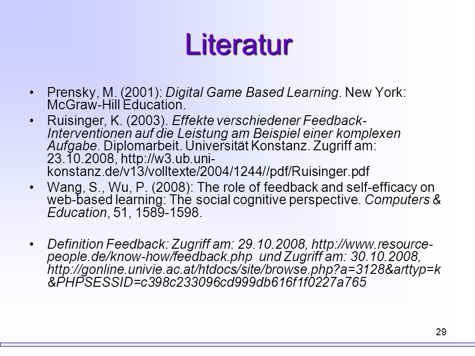 Literatur Prensky, M. (2001): Digital Game Based Learning. New York: McGraw-Hill Education.