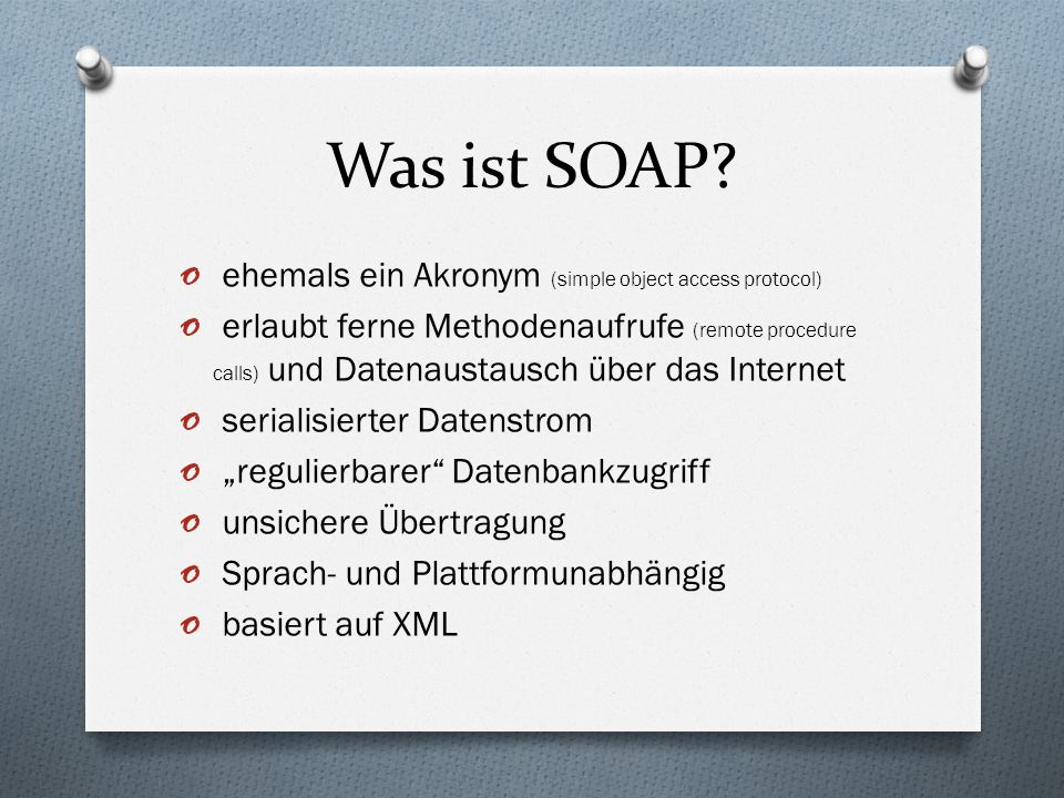 Was ist SOAP ehemals ein Akronym (simple object access protocol)