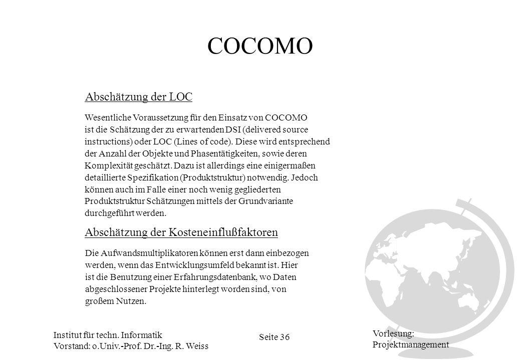 COCOMO Abschätzung der LOC Abschätzung der Kosteneinflußfaktoren