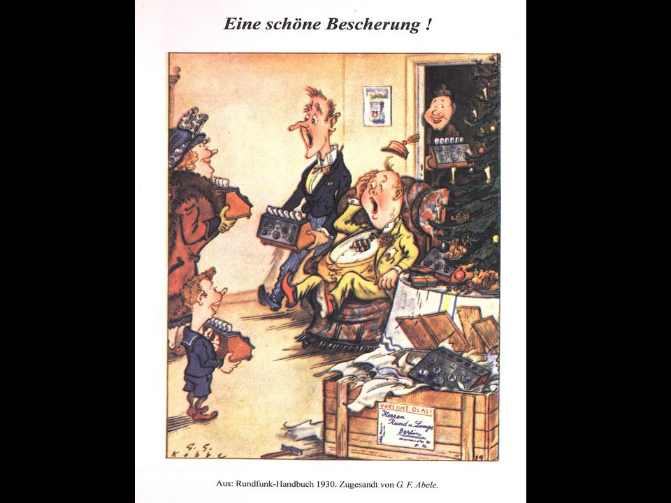 …..sehr unwahrscheinlicher Vorgang, Rundfunkgeräte waren damals exorbitant teuer!......