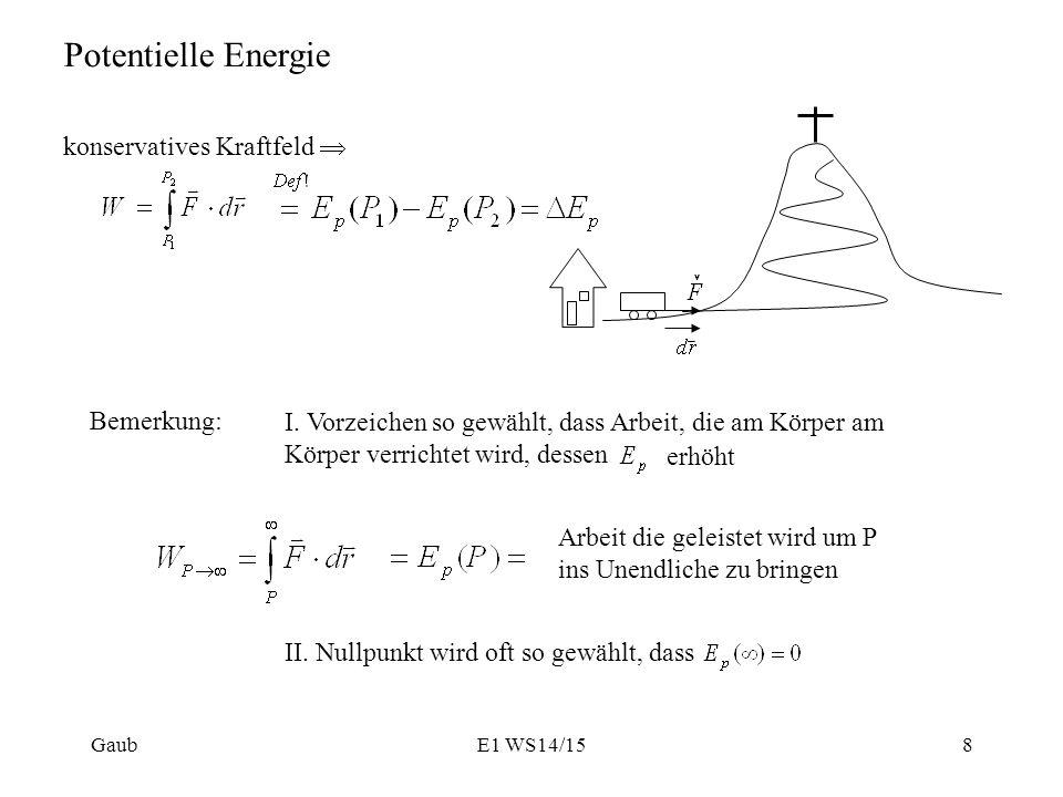 Potentielle Energie konservatives Kraftfeld  Bemerkung: