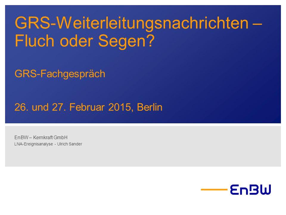 EnBW – Kernkraft GmbH LNA-Ereignisanalyse - Ulrich Sander