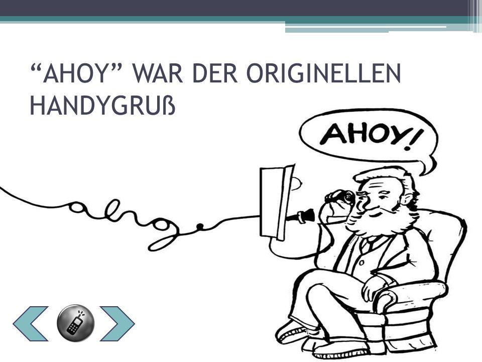 AHOY WAR DER ORIGINELLEN HANDYGRUß
